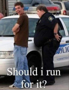 fat police officer skinny suspect should i run for it